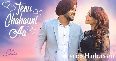 Tenu Chahauni Aa Lyrics (Full Video) - Mehtab Virk