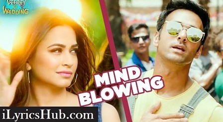Mind Blowing Lyrics (Full Video) - Veerey Ki Wedding