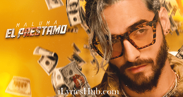 El Prestamo Lyrics (Full Video) - Maluma