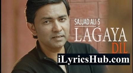 Lagaya Dil Lyrics (Full Video) - Sajjad Ali
