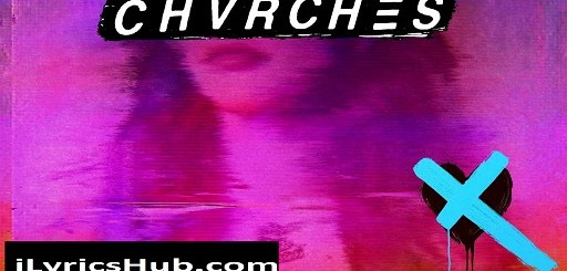 God's Plan Lyrics - Chvrches | Love Is Dead