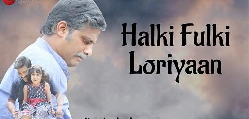Halki Fulki Loriyaan Lyrics - Aanandi Joshi