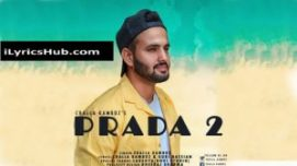 PRADA 2 Lyrics (Full Video) - challa kamboz