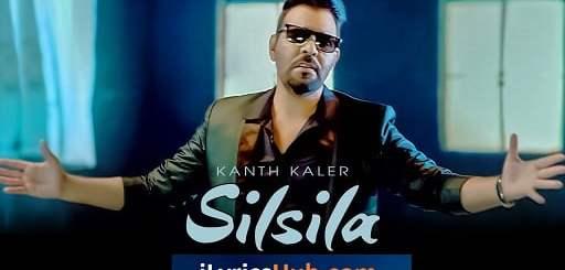 Silsila Kanth Kaler Lyrics - Jassi Bros, Kamal Kaler
