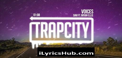Voices Lyrics - Savi, Ft. Bryan Ellis