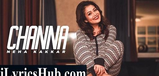 Channa Lyrics - Ikka | Neha Kakkar
