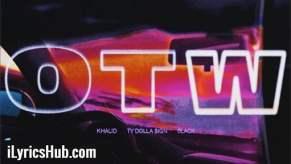 Otw Lyrics - Khalid | Ty Dolla $ign, 6lack
