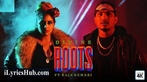 Roots Lyrics - Divine Ft. Raja Kumari | Hip Hop Song 2018