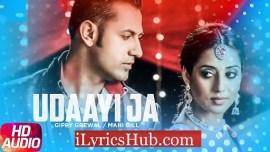 Udaayi Ja Lyrics - Carry On Jatta | Gippy Grewal