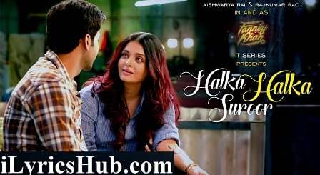 Halka Halka Lyrics (Full Video) - Fanney Khan | Aishwarya Rai