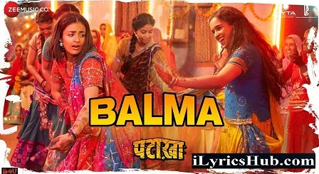 Balma Lyrics - Pataakha   Sunidhi Chauhan