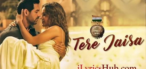 Tere Jaisa Lyrics - Satyameva Jayate | Arko | Tulsi Kumar