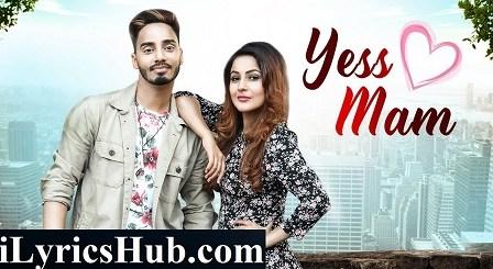 Yess Mam Lyrics - Suffi Rathour | Desi Routz