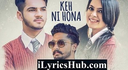 Keh Ni Hona Song Lyrics - D Harp | Arpan Bawa