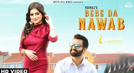 Bebe Da Nawab Lyrics - Yuvraj | New Punjabi Song 2018