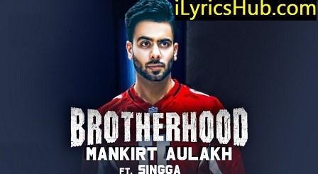 Brotherhood Lyrics - Mankirt Aulakh | MixSingh, Singga