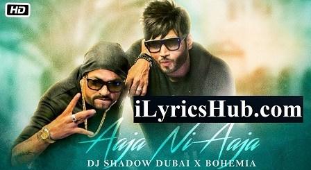 Aaja Ni Aaja Lyrics - Bohemia   Dj Shadow Dubai
