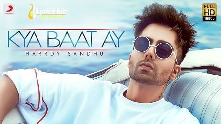 Kya Baat Ay Lyrics - Harrdy Sandhu, Jaani | B Praak