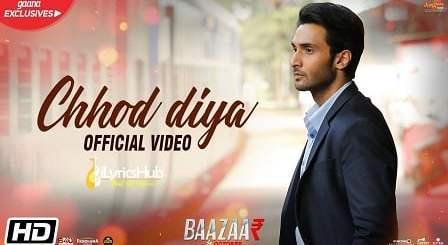 Chhod Diya Lyrics - Arijit Singh, Kanika Kapoor | Baazaar