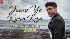 Jaane Ye Kyun Kiya Lyrics - Farhan Akhtar, Rochak Kohli