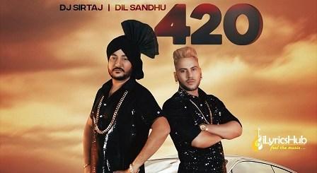 420 Lyrics - Dj Sirtaj, Dil Sandhu