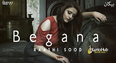 Begana Lyrics - Raashi Sood, Harley Josan