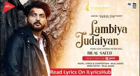 Lambiya Judaiyan Lyrics - Bilal Saeed