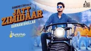 Jatt Zimidaar Lyrics - Gurnam Bhullar, Desi Crew