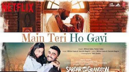 Main Teri Ho Gayi Lyrics Sardar Ka Grandson Latest Lyrics 2021