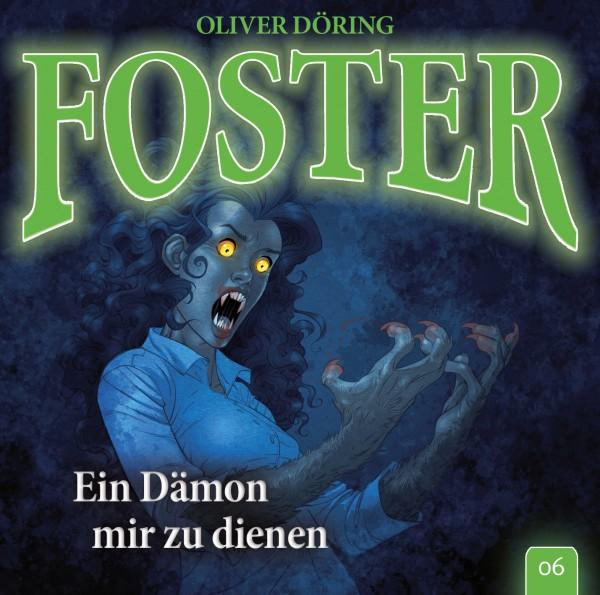 Foster (6) Ein Dämon mir zu dienen - IMAGA 2016