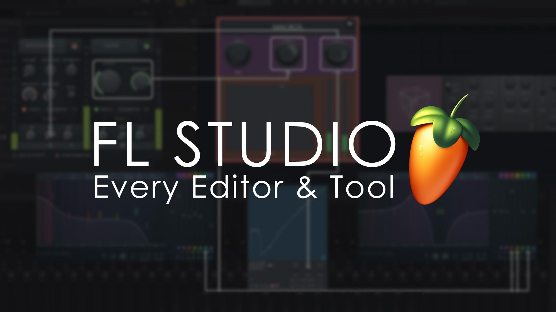 FL STUDIO | Every Audio Editor & Tool | FL Studio