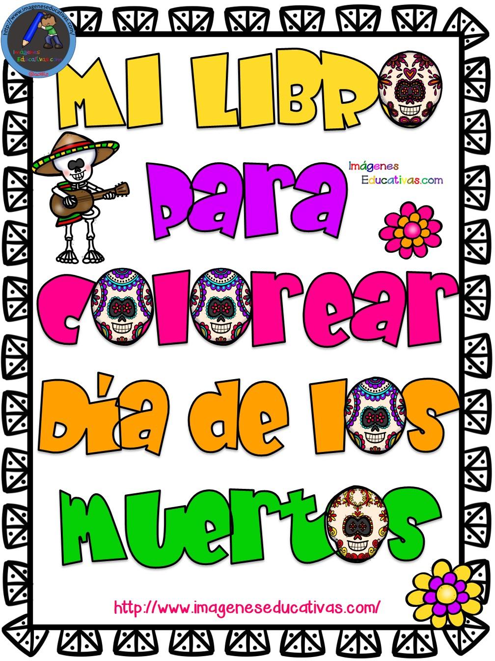 Mi libro para colorear dia de los muertos (1) - Imagenes Educativas