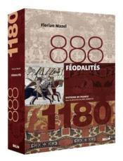 Féodalités : 888-1180 / Florian Mazel