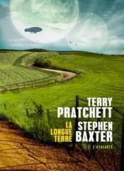 La longue Terre / Terry Pratchett, Stephen Baxter