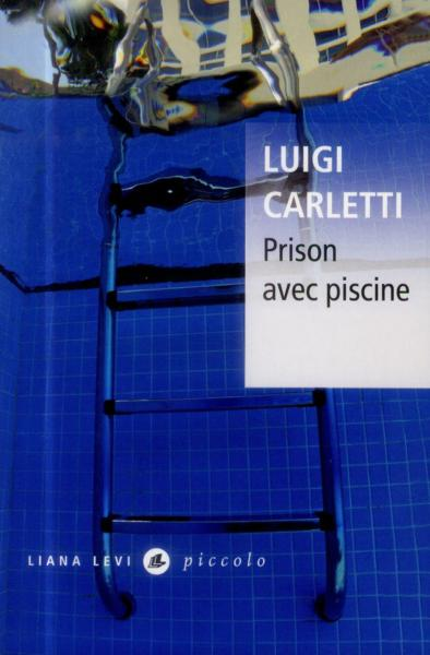 Prison avec piscine  Luigi Carletti  Livre  France Loisirs