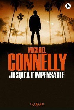 Jusqu'à l'impensable Michael Connelly