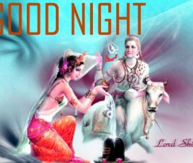 God Good Night Images Wallpaper Photo Pictures Free Download For Facebook With Lord Shiva
