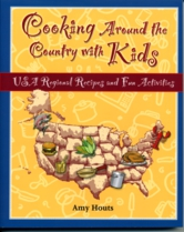 Cooking Around the Country with Kids: USA Regional Recipes and Fun Activities
