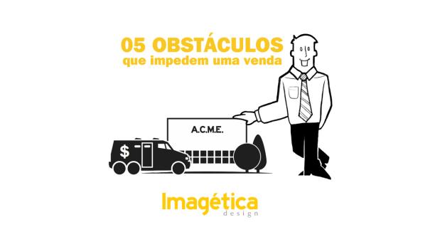 05 obstáculos que impedem uma venda ou negócio
