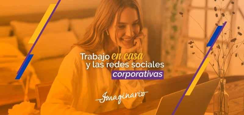 Trabajo en casa y las redes sociales corporativas
