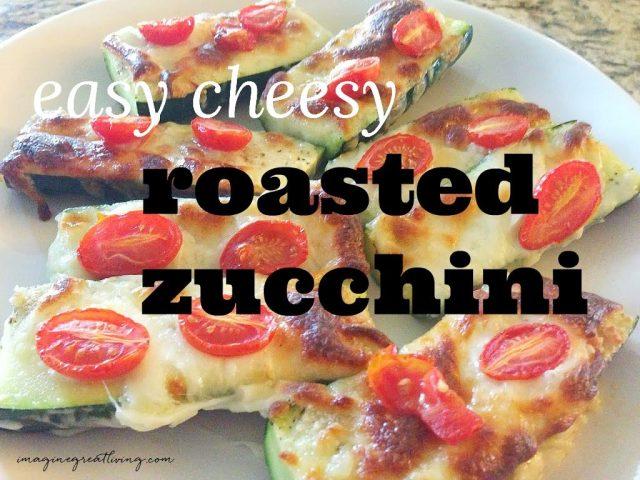 Easy cheesy roasted zucchini