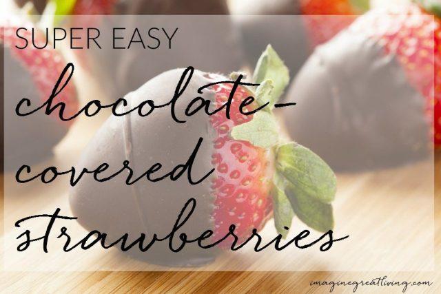 Super easy chocolate-covered strawberries recipe