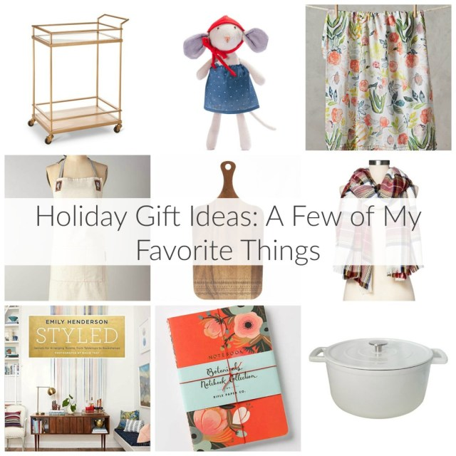 Holiday Gift Ideas: A Few of My Favorite Things