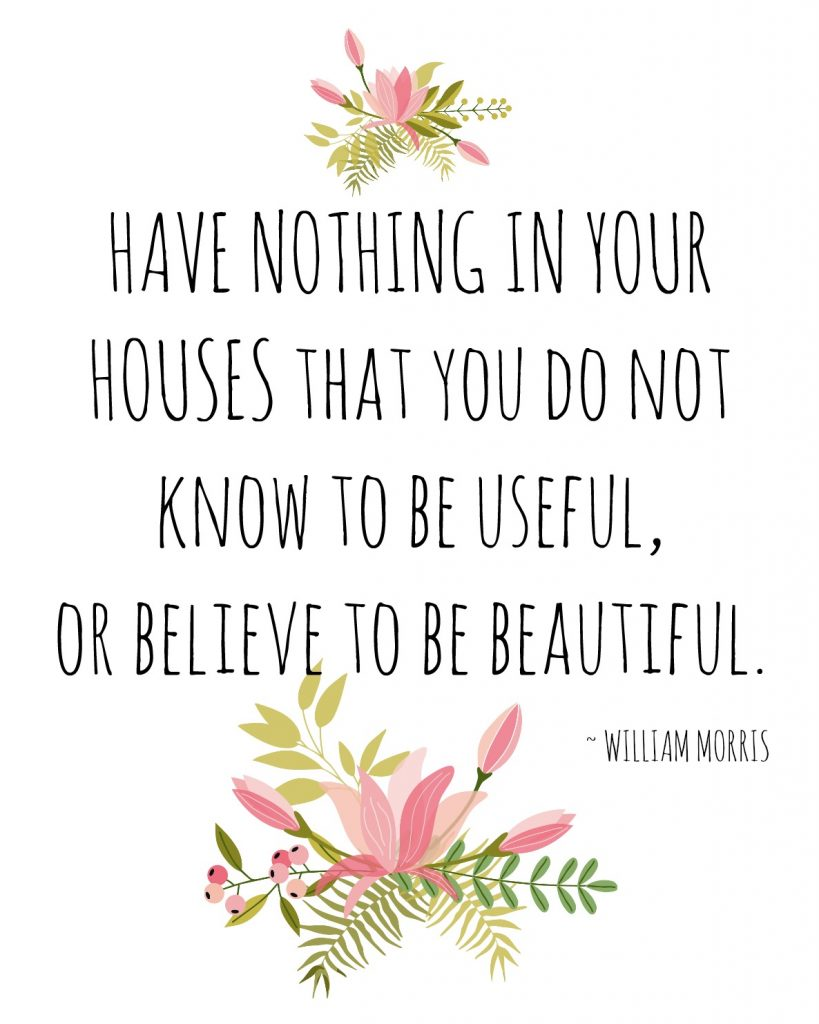 Have Nothing in Your Houses that You Do Not Know to Be Useful or Believe to Be Beautiful