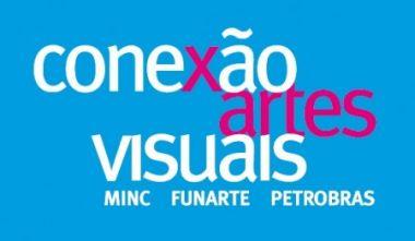 Edital: Conexão Artes Visuais MinC/Funarte/Petrobras