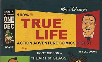 Ward Dizzley's 100% True-Life Adventure Comics