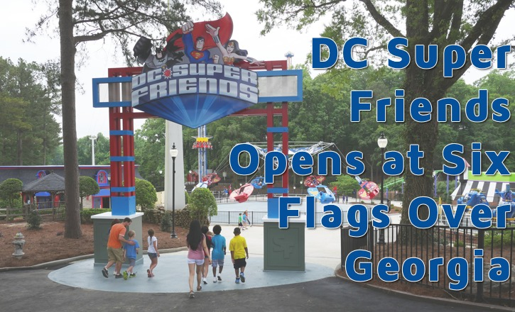 DC SUPER FRIENDS Area Debuts at Six Flags Over Georgia