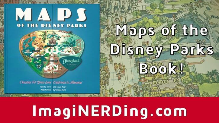 Maps of the Disney Parks Book First Look! - ImagiNERDing Disneyland Parks Map on