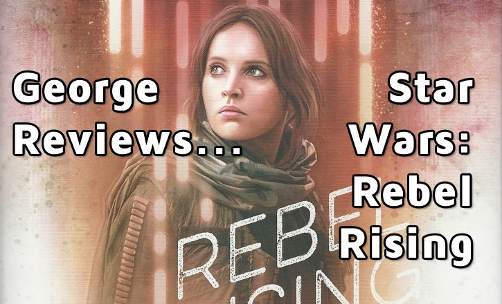 Rebel Rising by Beth Revis, a Star Wars Book Review