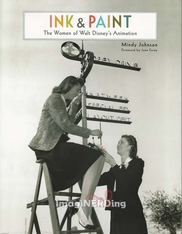 Ink & Paint: The Women of Walt Disney's Animation by Mindy Johnson